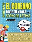 APRENDER EL COREANO DIVIRTIÉNDOSE CON SOPAS DE LETRAS - PARA PRINCIPIANTES - Descubre...
