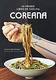 Mi primer libro de cocina coreana (Gastronomía)