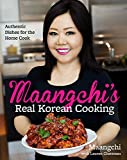 Maangchi's Real Korean Cooking: Authentic Dishes for the Home Cook (English Edition)