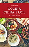 Cocina China Fácil: Manual práctico y recetas de una de las gastronomías más...